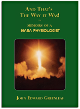 And That's The Way it Was. Memoirs of a Nasa Physiologist