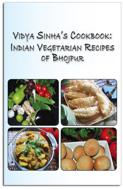 Vidya Sinha's Cookbook: Indian Vegetarian Recipes of Bhojpur